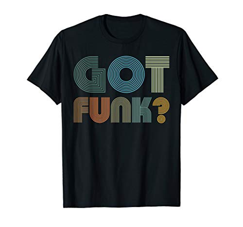 (Got Funk Music Design With Retro Vintage Inspired By 70s T-Shirt)