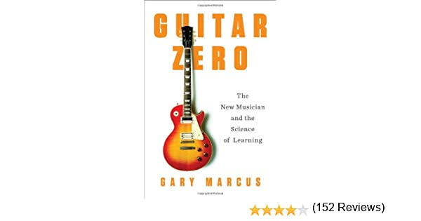 Guitar Zero: The New Musician and the Science of Learning: Amazon ...