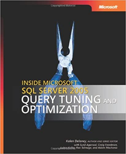 Inside Microsoft® SQL Server™ 2005: Query Tuning and Optimization (Developer Reference)