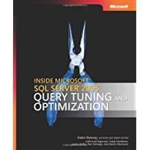 Inside Microsoft® SQL Server(TM) 2005: Query Tuning and Optimization (Developer Reference)