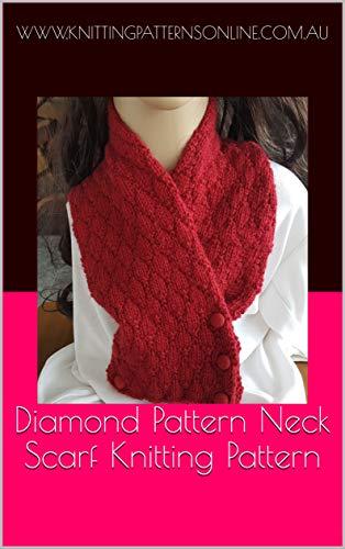 Diamond Pattern Neck Scarf Knitting Pattern Naomi Kindle Edition