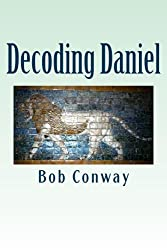 Decoding Daniel: Verse-by-Verse Commentary