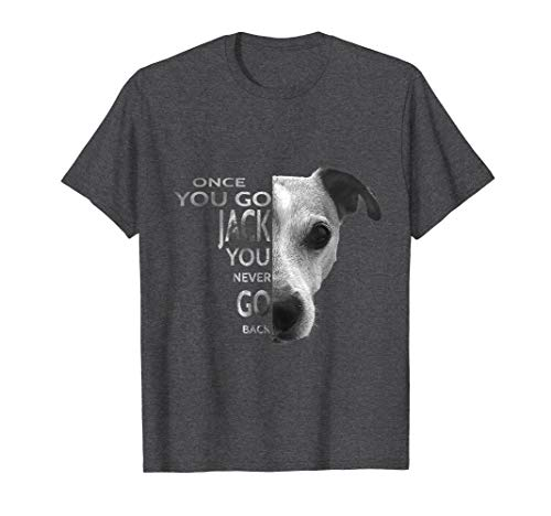 Once You Go Jack Russell Terrier T-Shirt Gift for Dog Lover