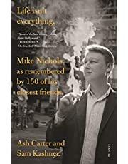 Life isn't everything: Mike Nichols, as remembered by 150 of his closest friends.