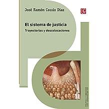 El sistema de justicia. Trayectorias y descolocaciones (Politica y Derecho) (Spanish Edition)