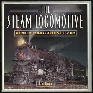 Steam Locomotive  A Century Of The North American Classics