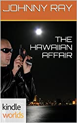 John Rain: THE HAWAIIAN AFFAIR (Kindle Worlds Novella)