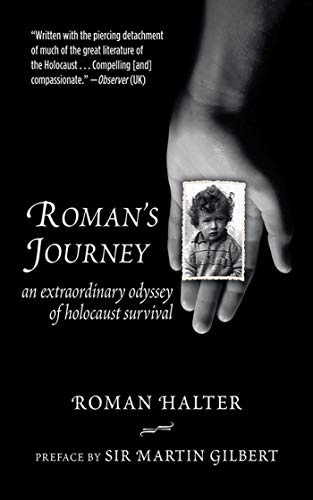 Roman's Journey: An Extraordinary Odyssey of Holocaust Survival