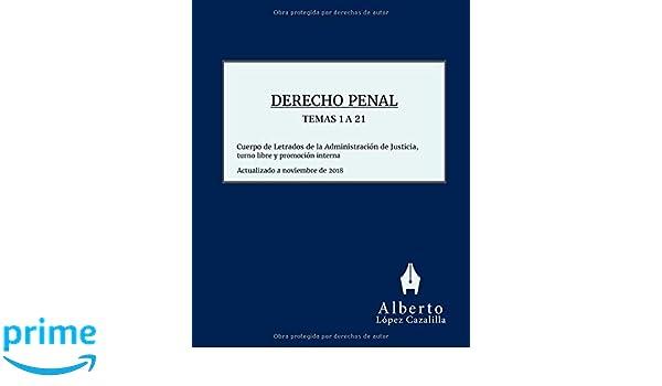 Derecho Penal - Temas 1 a 21: Acceso al Cuerpo de Letrados de la Administración de Justicia, turno libre y promoción interna (Spanish Edition): Alberto ...