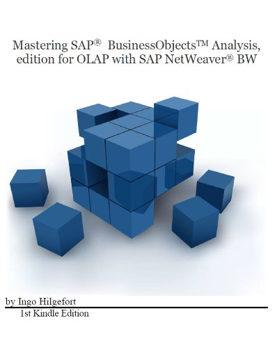Download Mastering SAP BusinessObjects Analysis, edition for OLAP with SAP NetWeaver BW Pdf