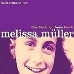 Das Mädchen Anne Frank | Melissa Müller