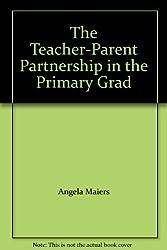 The Teacher Parent Partnership In The Primary Grad