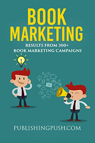 Book Marketing: Results From 300+ Book Marketing Campaigns (English Edition)