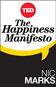 The Happiness Manifesto (Kindle Single) (TED Books) by [Marks, Nic]