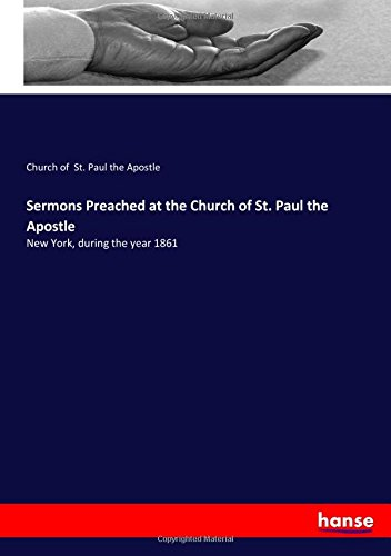 Download Sermons Preached at the Church of St. Paul the Apostle: New York, during the year 1861 PDF