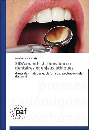 Ebooks au Portugal pour le téléchargement SIDA:manifestations bucco-dentaires et enjeux éthiques: droits des malades et devoirs des professionnels de santé PDF 3838174860