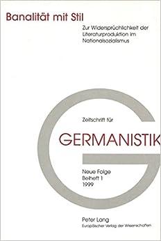 Banalitaet Mit Stil: Zur Widerspruechlichkeit Der Literaturproduktion Im Nationalsozialismus (Publikationen Zur Zeitschrift Fuer Germanistik)