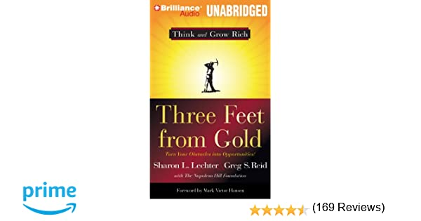 Amazon three feet from gold turn your obstacles into amazon three feet from gold turn your obstacles into opportunities think and grow rich series 9781455816149 sharon l lechter greg s reid fandeluxe Choice Image