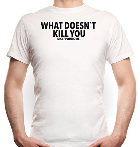 What Doesn`t Kill You... T-Shirt White Certified Freak