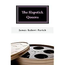 The Slapstick Queens (Encore Film Book Classics 16)