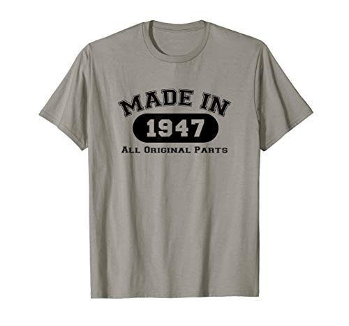- Made In 1947 All Original Parts T-Shirt 72nd Birthday Gift