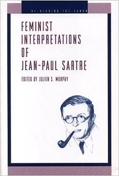 Book Feminist Interpretations of Jean-Paul Sartre (Re-Reading the Canon)