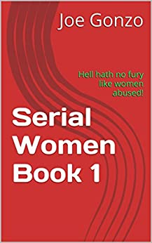 Amazon.com: Serial Women Book 1: Hell hath no fury like women abused