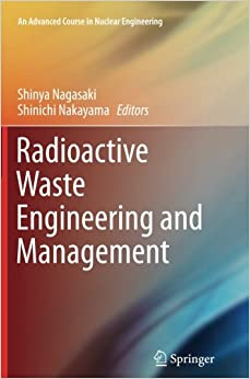 Radioactive Waste Engineering and Management (An Advanced Course in Nuclear Engineering)