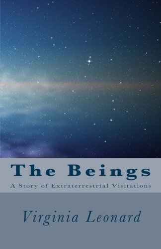 The Beings:: A Story of Extraterrestrial Visitations PDF