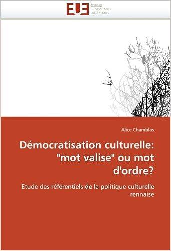 """En ligne Démocratisation culturelle: """"mot valise"""" ou mot d'ordre?: Etude des référentiels de la politique culturelle rennaise epub pdf"""