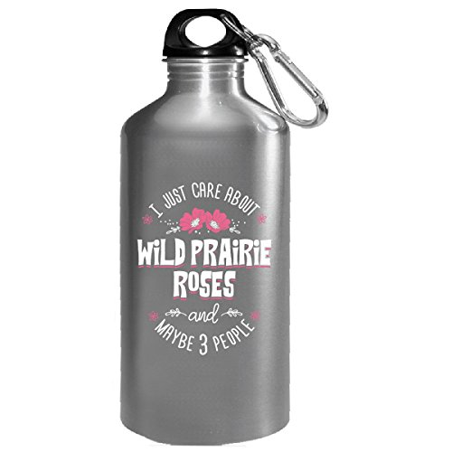 I Just Care About Wild Prairie Roses Flowers - Water - Prairie Rose Cup