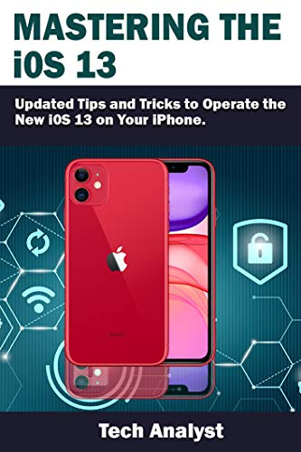 Mastering the iOS 13: Updated Tips and Tricks to Operate the New iOS 13 on Your iPhone