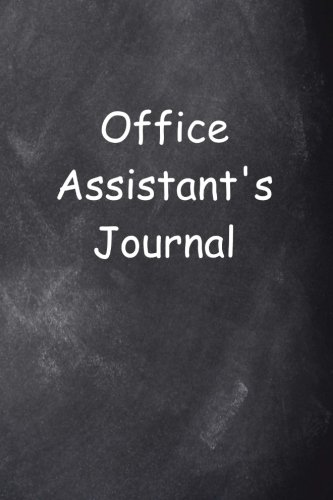 Office Assistant's Journal Chalkboard Design: (Notebook, Diary, Blank Book) (Business Journals Notebooks Diaries) PDF