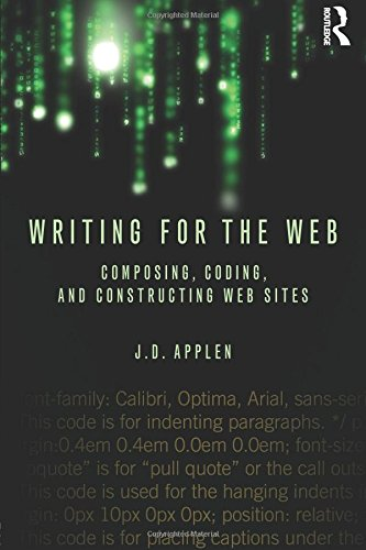 Writing for the Web: Composing, Coding, and Constructing Web Sites