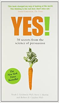 Book Yes!: 50 Secrets From the Science of Persuasion