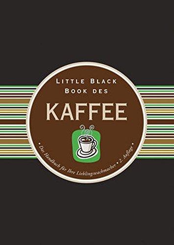 Little Black Book vom Kaffee (Little Black Books (Deutsche Ausgabe))
