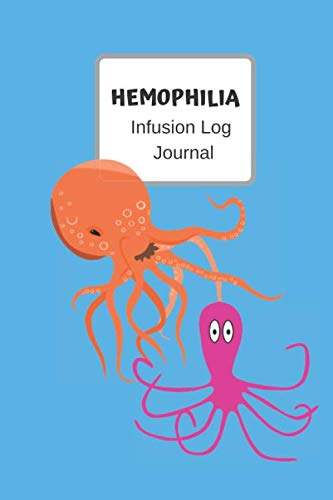 Hemophilia Infusion Log Journal: Octopus Personal infusion & treatment tracker diary for those with bleeding disorders. 6x9 Journal book
