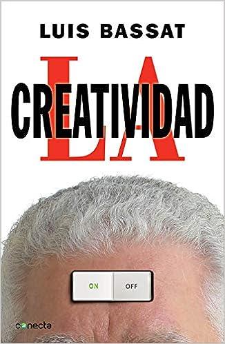 La creatividad (Conecta): Amazon.es: Bassat, Luis: Libros