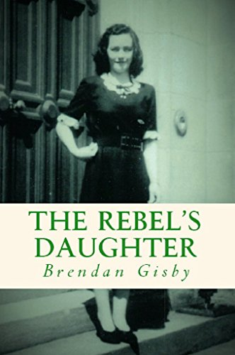 The Rebel's Daughter by [Gisby, Brendan]