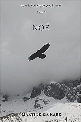 Noe Sous Le Couvert Du Grand Noyer Livre 2 French