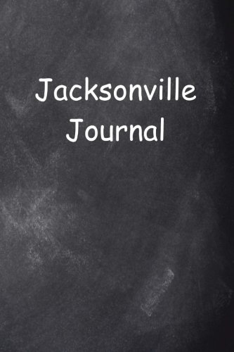 Jacksonville Journal Chalkboard Design: (Notebook, Diary, Blank Book) (Travel Journals Notebooks Diaries)