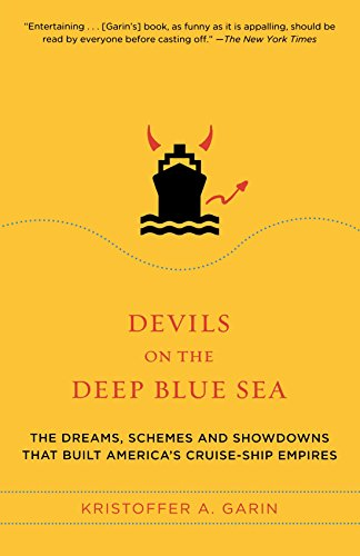 devils-on-the-deep-blue-sea-the-dreams-schemes-and-showdowns-that-built-americas-cruise-ship-empires