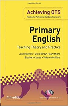 Book Primary English: Teaching Theory and Practice (Achieving QTS Series) by Jane A Medwell (2009-06-30)