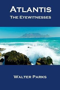 Atlantis The Eyewitnesses by [Parks, Walter]