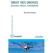 Droit des drones: Marché économique en pleine croissance, le drone interroge : droit de la guerre, droit aérien, vie privée et responsabilité. Cet ouvrage ... avancées & Droit) (French Edition)