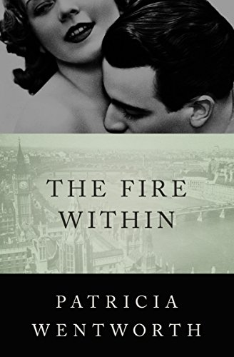 Fire Within Patricia Wentworth ebook