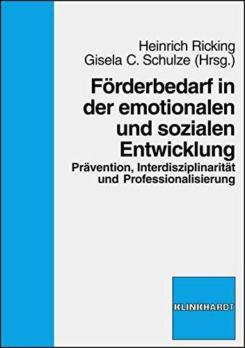 Förderbedarf in der emotionalen und sozialen Entwicklung: Prävention, Interdisziplinarität und Professionalisierung