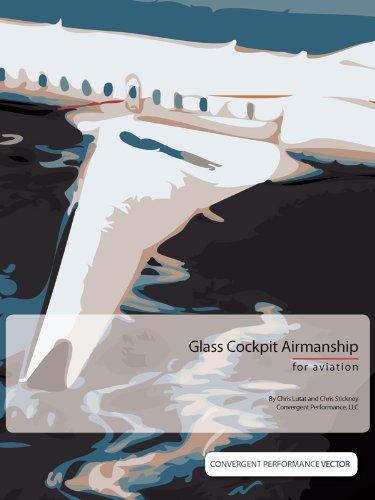 Glass Cockpit Fundamentals (Convergent Performance Vector Series Book - Glasses Vector