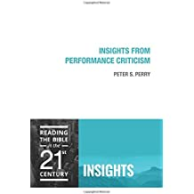 Insights from Performance Criticism (Reading the Bible in the Twenty-First Century: Insights)