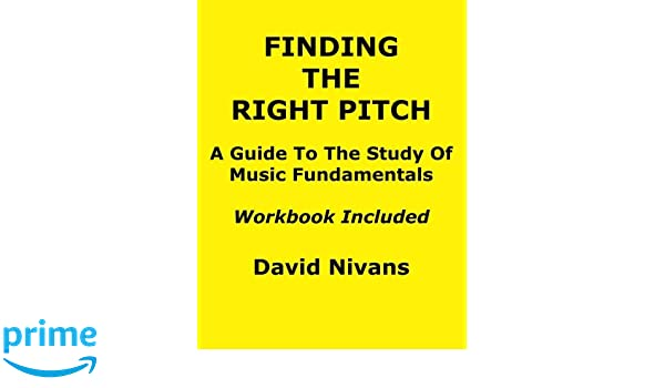 Finding The Right Pitch: A Guide To The Study Of Music ...